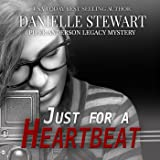 Just For a Heartbeat: Piper Anderson Legacy Mystery Series, Book 2