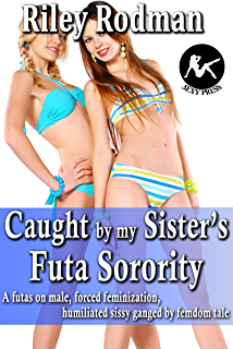 Sissified in public by the futa sorority a futas on male forced caught by my sisters futa sorority a futas on male forced feminization humiliated fandeluxe Image collections