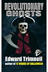Revolutionary Ghosts Kindle Edition