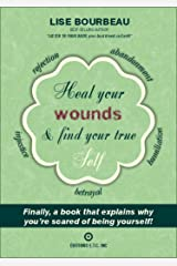Heal your wounds & find your true self Kindle Edition