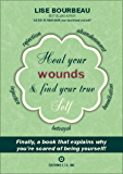 Heal your wounds & find your true self (English Edition)