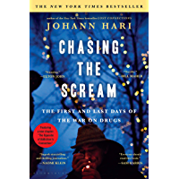 Chasing the Scream: The First and Last Days of the War on Drugs (English Edition)