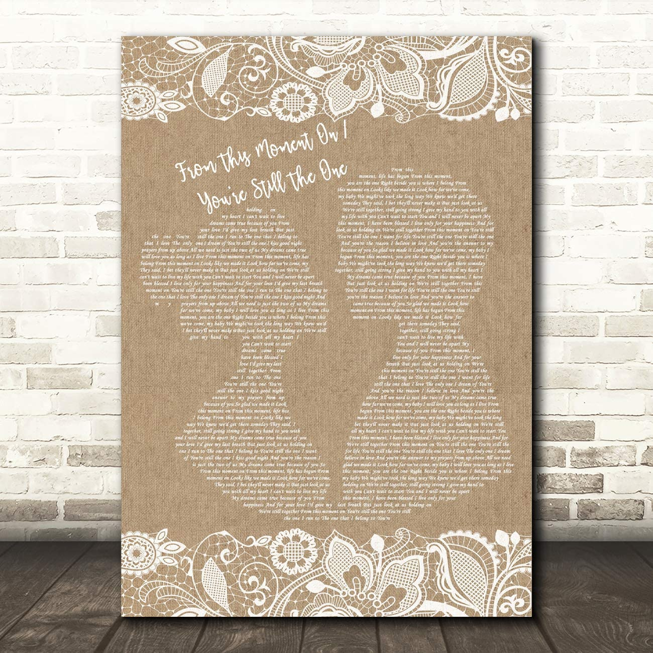 from This Moment On You're Still The One Burlap & Lace Song Lyric Quote Wall Art Gift Print