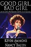 Good Girl, Bad Girl: An Insider's 1996 Biography of Whitney Houston