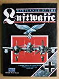 Warplanes of the Luftwaffe: A Complete Guide to the Combat Aircraft of Hitler's Luftwaffe from 1939 to 1945
