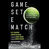 GAME, SET E MATCH: Le lezioni segrete dei grandi campioni per il tuo tennis