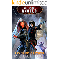 His Name Is Legion: A Supernatural Action Adventure Opera (War Of The Angels Book 7)