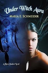 Under Witch Aura (Moon Shadow Series Book 2)