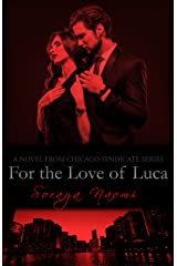 For the Love of Luca: A Standalone Romance (Chicago Syndicate Book 8) Kindle Edition