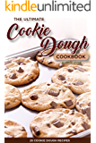 The Ultimate Cookie Dough Cookbook - 25 Cookie Dough Recipes: Recipes That Will Leave Your Mouth Watering (English Edition)