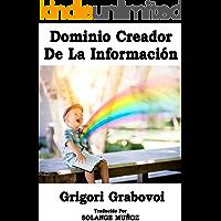 El Dominio Creador De La Información: Teoría y práctica - Enseñanzas sobre la salvación y el desarrollo armonioso