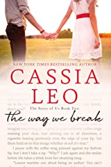 The Way We Break (The Story of Us Book 2) Kindle Edition