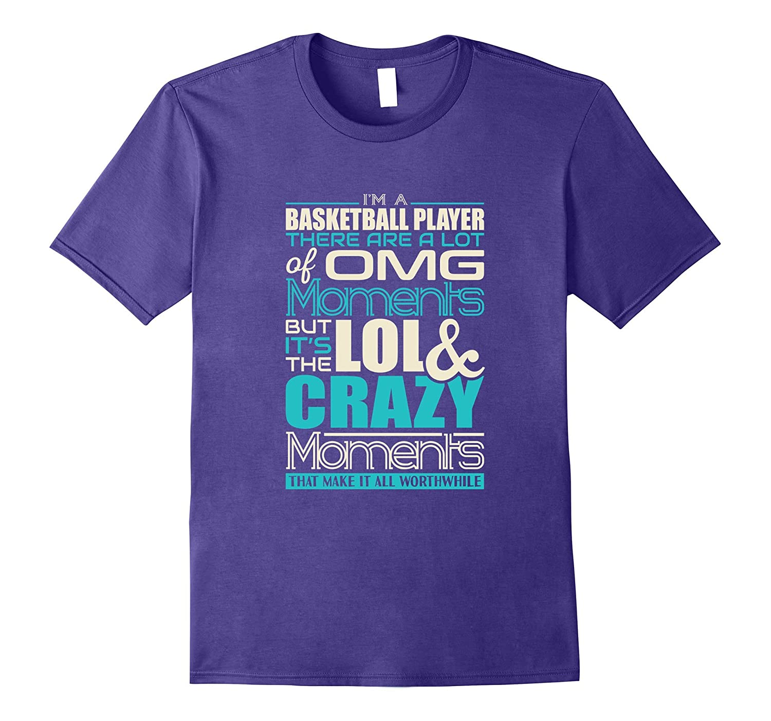 Im a Basketball Player Crazy Moments Worth it T-Shirt-TJ