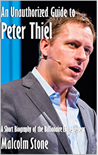 Amazon peter thiel players companies life the unauthorized an unauthorized guide to peter thiel a short biography of the billionaire entrepreneur pamphlet malvernweather Image collections
