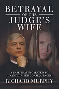 Giveaway: Betrayal of the Judge's Wife: A Case That Escalated to...