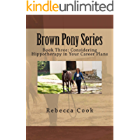 Brown Pony Series: Book Three: Considering Hippotherapy in Your Career Plans