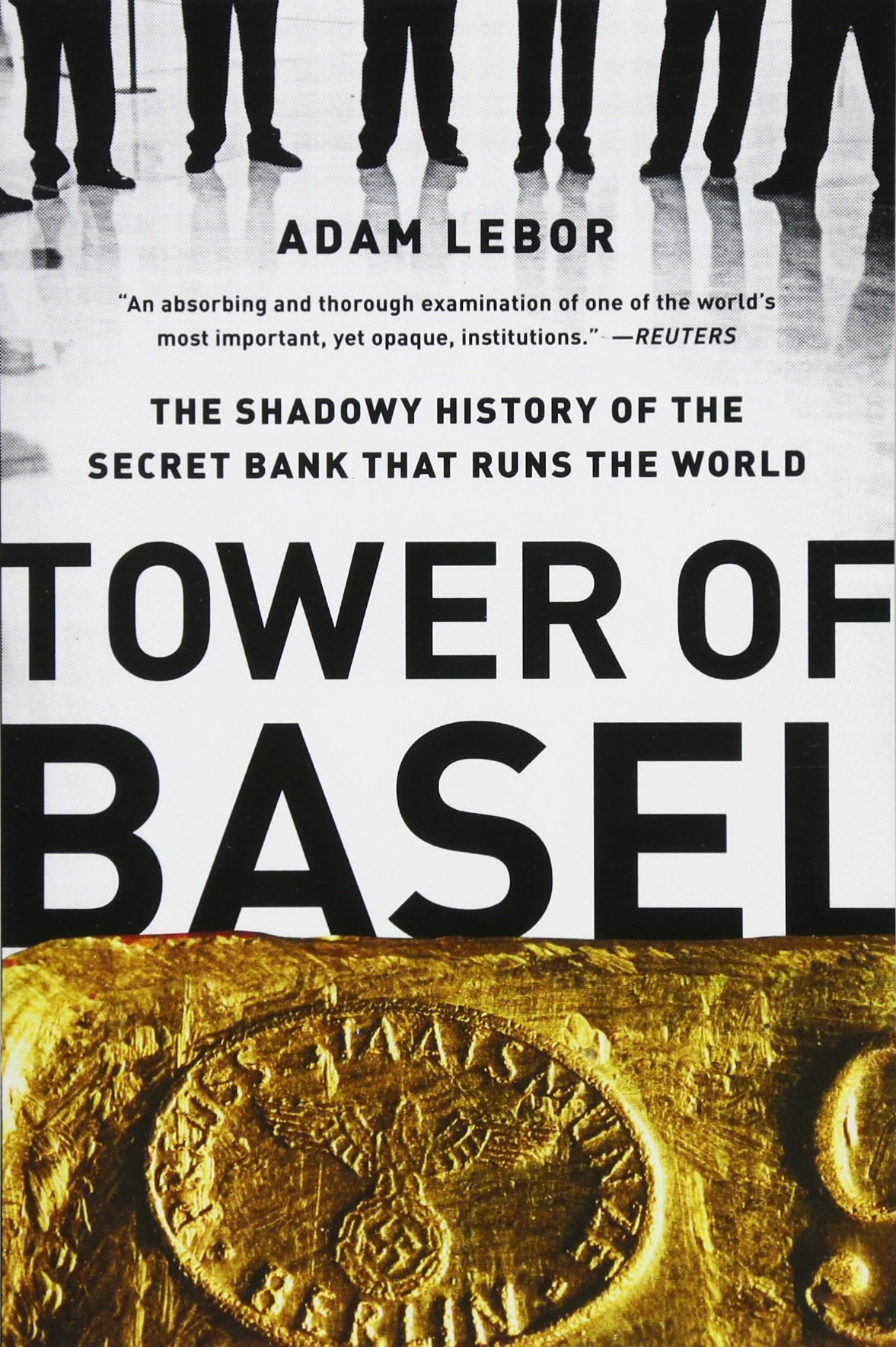 Download Tower of Basel: The Shadowy History of the Secret Bank that Runs the World pdf epub