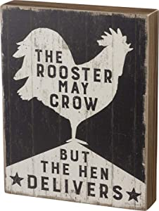 Primitives by Kathy Rustic Box Sign, 8 x 10.25-Inches, The The Rooster May Crow
