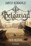 Belgariad - Der Blinde: Roman (Belgariad-Saga 3)