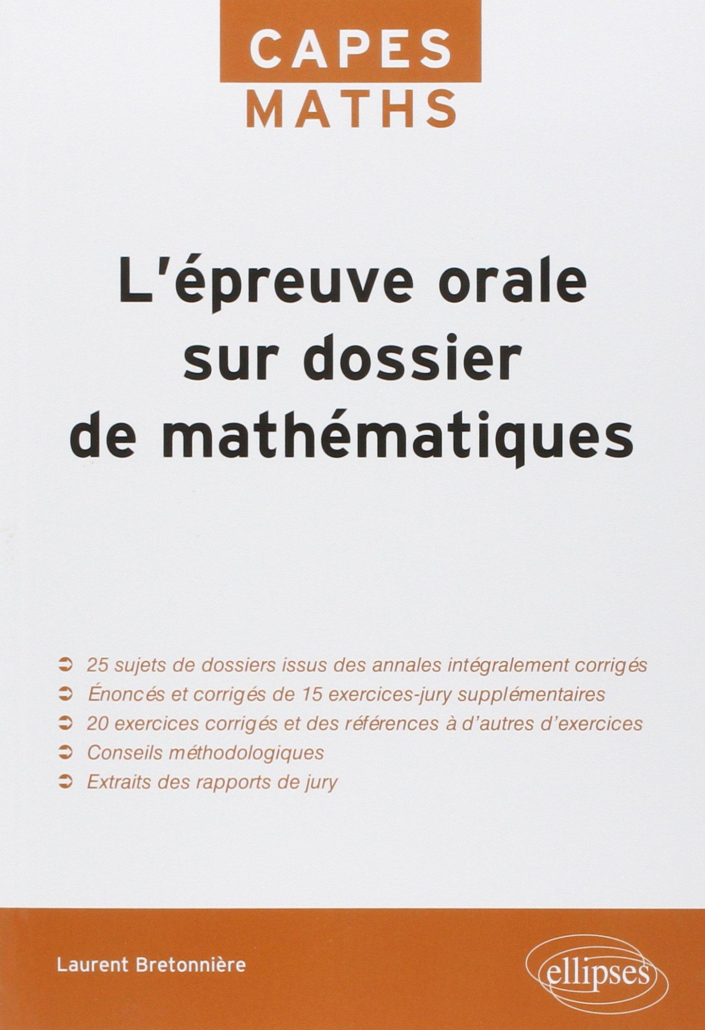 Lépreuve orale sur dossier de mathématiques Capes Maths: Amazon.es: Laurent Bretonnière: Libros en idiomas extranjeros