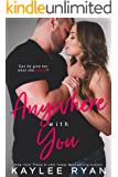 Anywhere with You (With You Series Book 1)