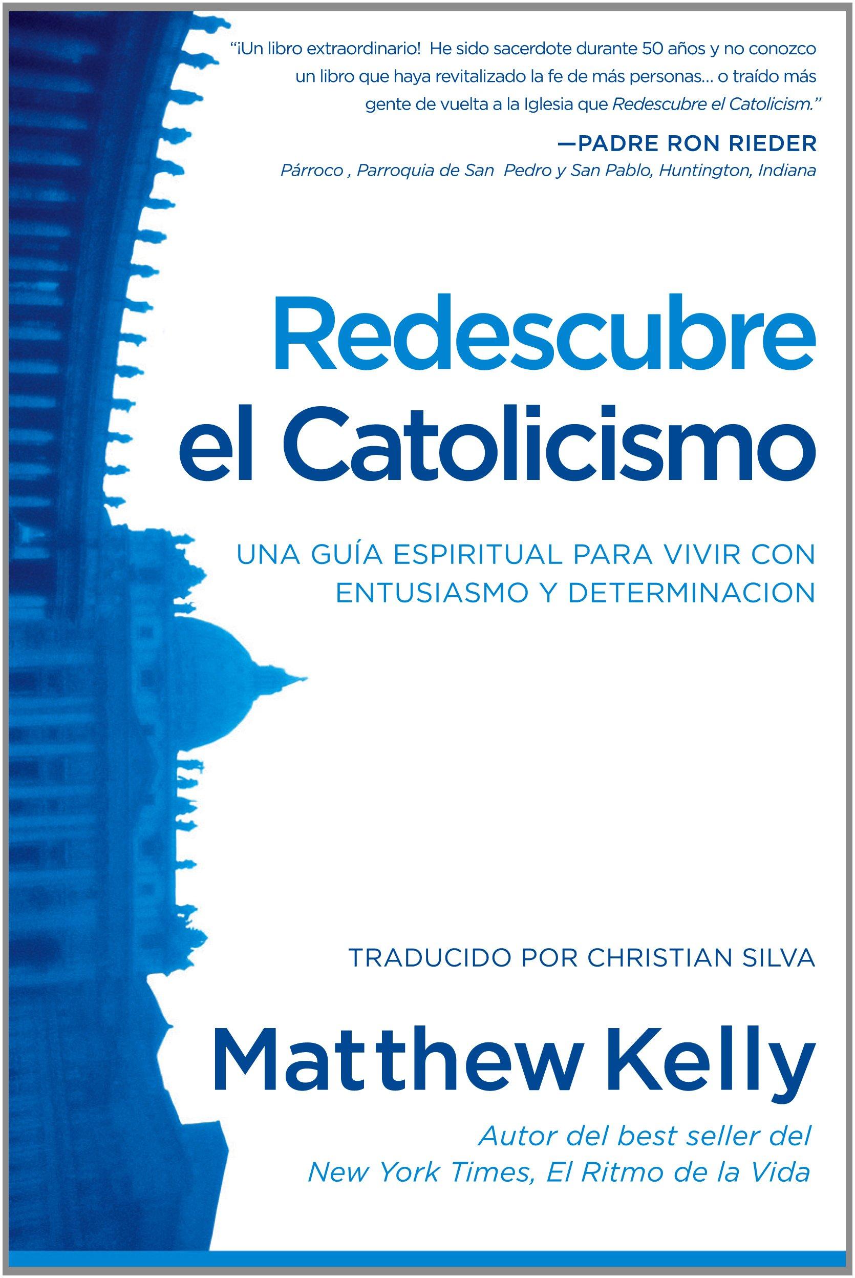 libro: Redescubre el Catolicismo: Una Guía Espiritual