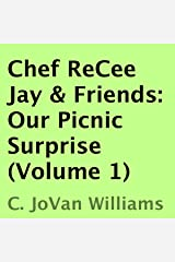 Our Picnic Surprise: Chef ReCee Jay & Friends, Volume 1 Audible Audiobook