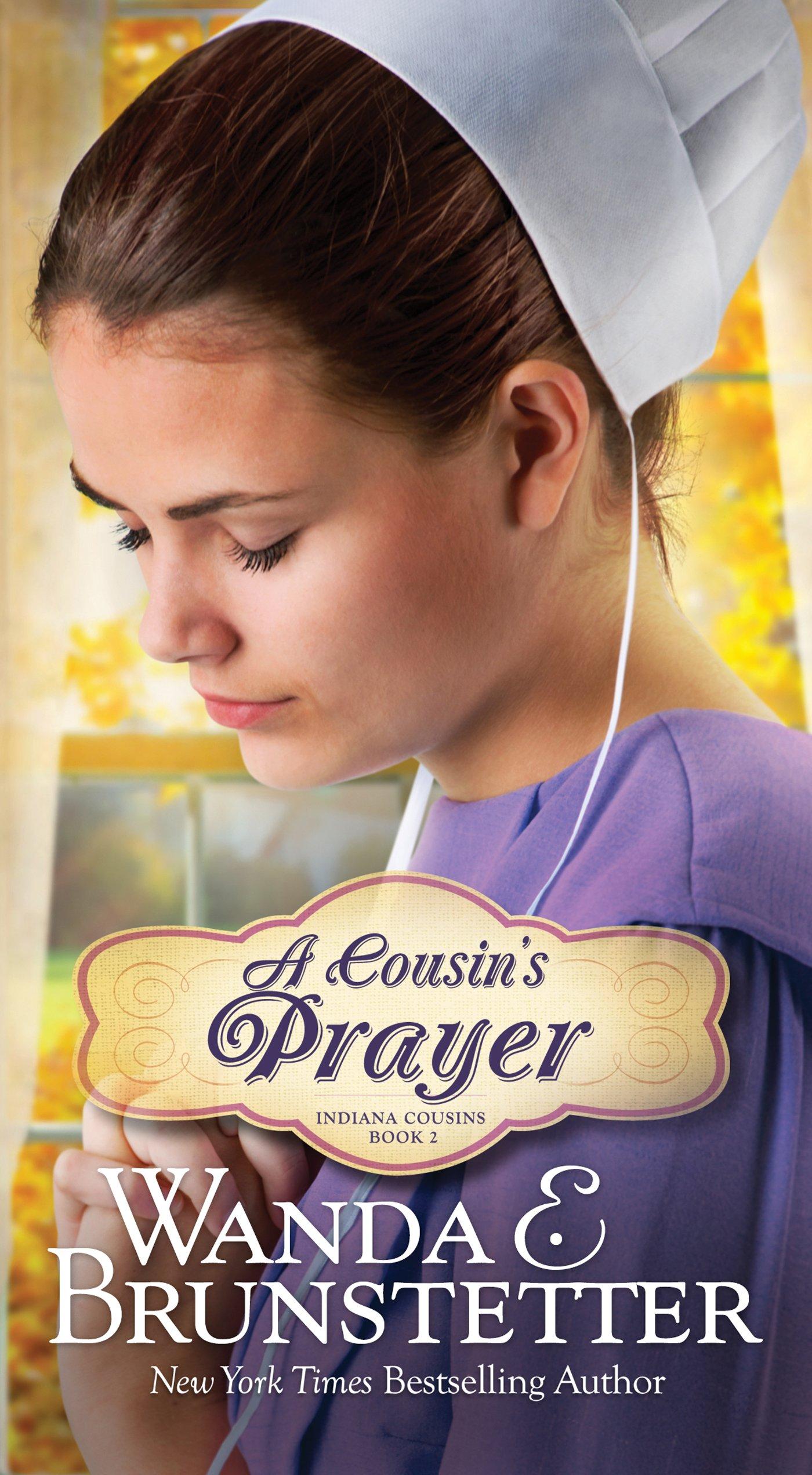 A Cousin's Prayer (Indiana Cousins): Wanda E. Brunstetter: 9781683220695:  Amazon.com: Books