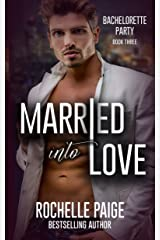 Married Into Love (Bachelorette Party Book 3) Kindle Edition