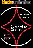 O Evangelho no Centro: Renovando nossa fé e reformando nossa prática ministerial