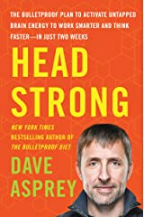 Head Strong: The Bulletproof Plan to Activate Untapped Brain Energy to Work Smarter and Think Faster-in Just Two Weeks Kindle Edition