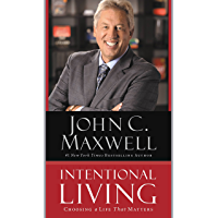 Intentional Living: Choosing a Life That Matters (English Edition)