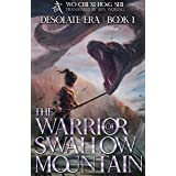 The Warrior of Swallow Mountain: Book 1 of Desolate Era