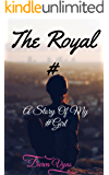 The Royal #: A Story of My #Girl