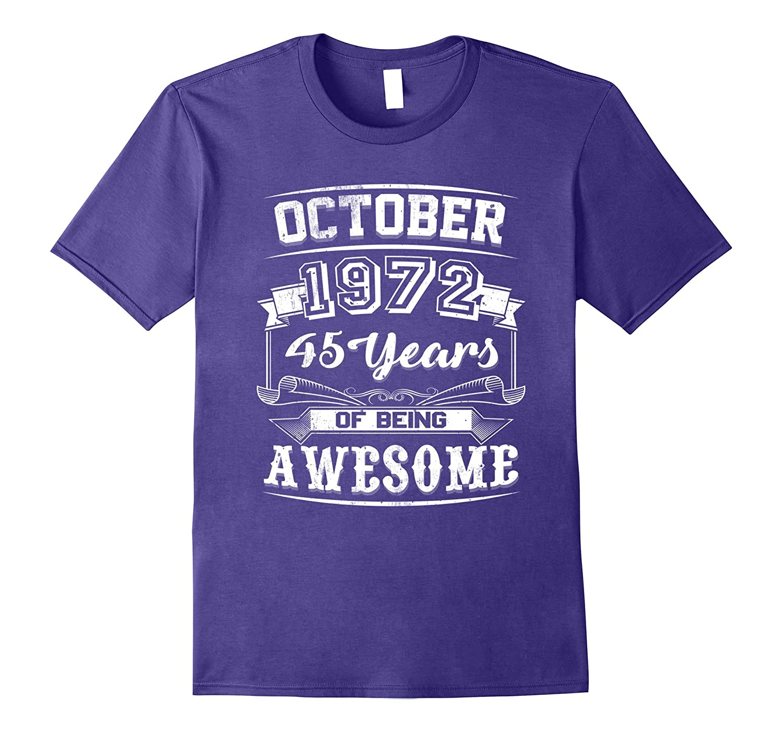 October 1972 - 45th Birthday Gifts Funny Tshirt-T-Shirt