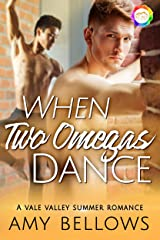 When Two Omegas Dance: A Summer Romance (Vale Valley Season 3 Book 10) Kindle Edition