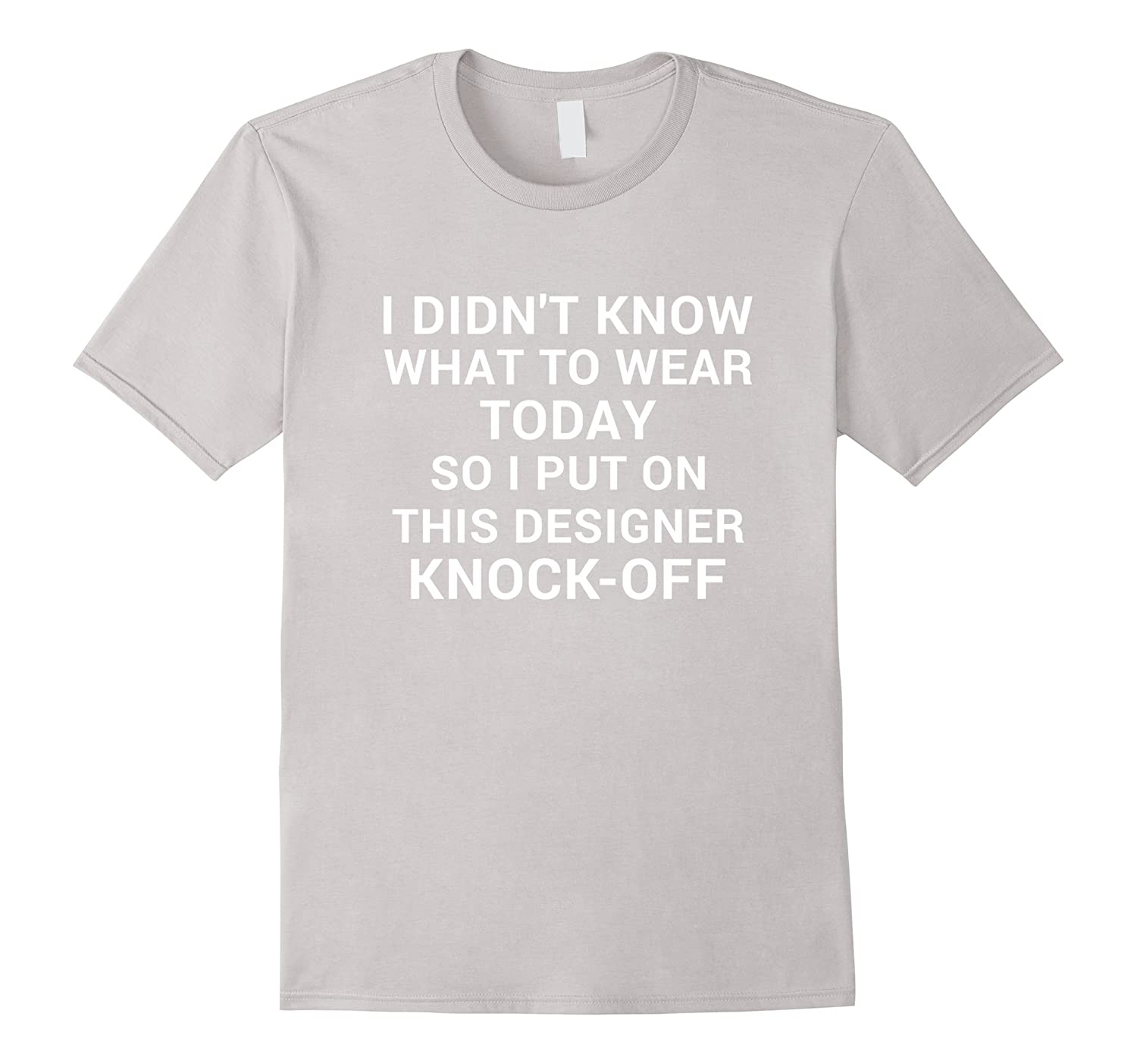 Knock Off Designer Clothes   Amazon Com Didn T Know What To Wear So This Designer Knock Off T