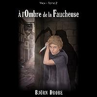 A l'ombre de la Faucheuse (Ynex t. 2)