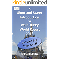 A Short and Sweet Introduction to Walt Disney World Resort: 2018 (Short and Sweet Introductions Book 1)