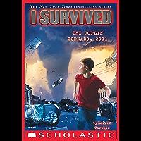 I Survived the Joplin Tornado, 2011 (I Survived #12) (English Edition)