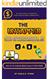 The Untapped Chronicle: How To Make Up To $350 Daily for FREE
