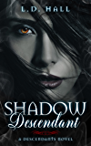 Shadow Descendant (Descendants Book 1)