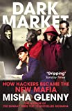 DarkMarket: How Hackers Became the New Mafia