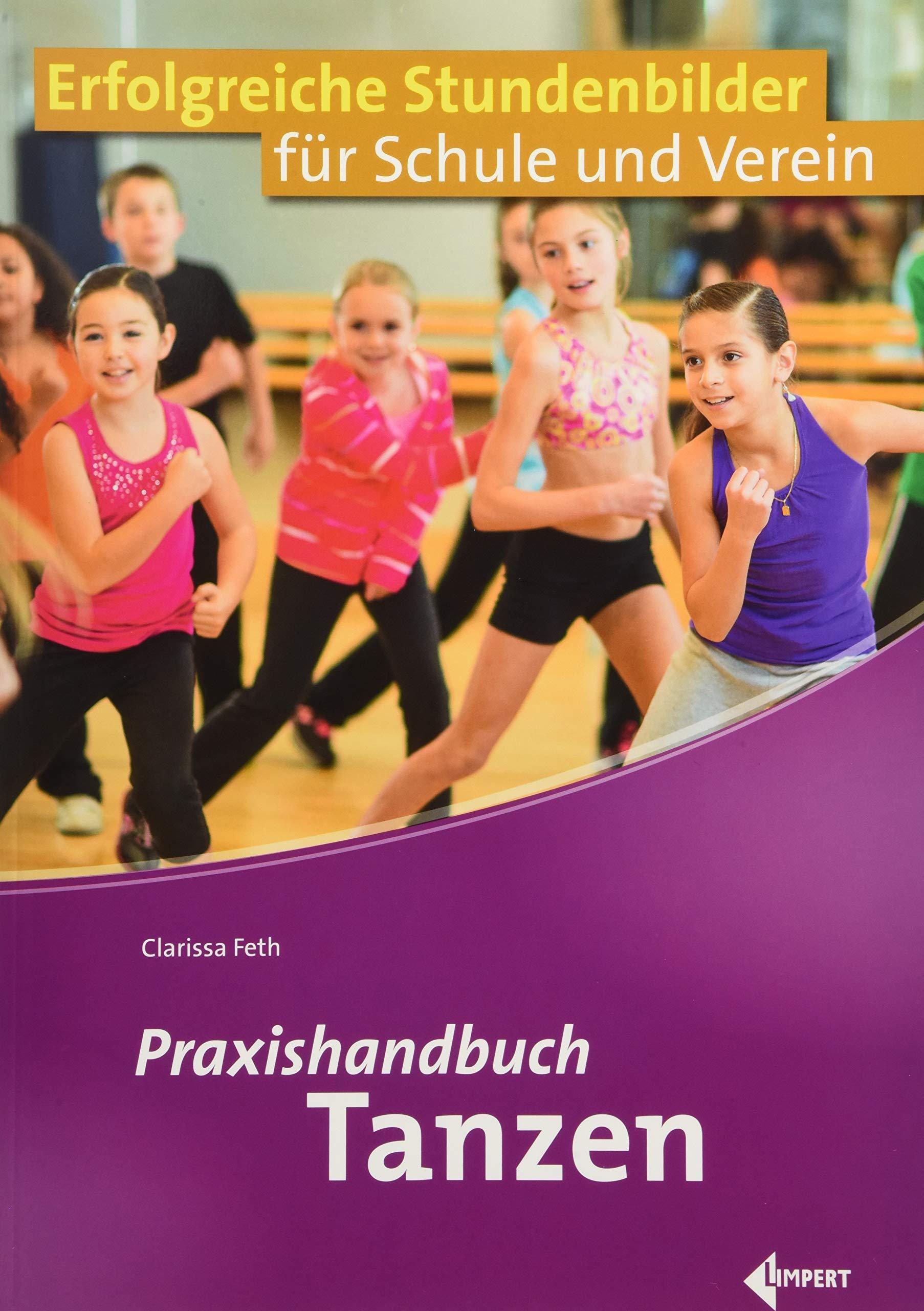 Praxishandbuch Tanzen: Erfolgreiche Stundenbilder für Schule und Verein