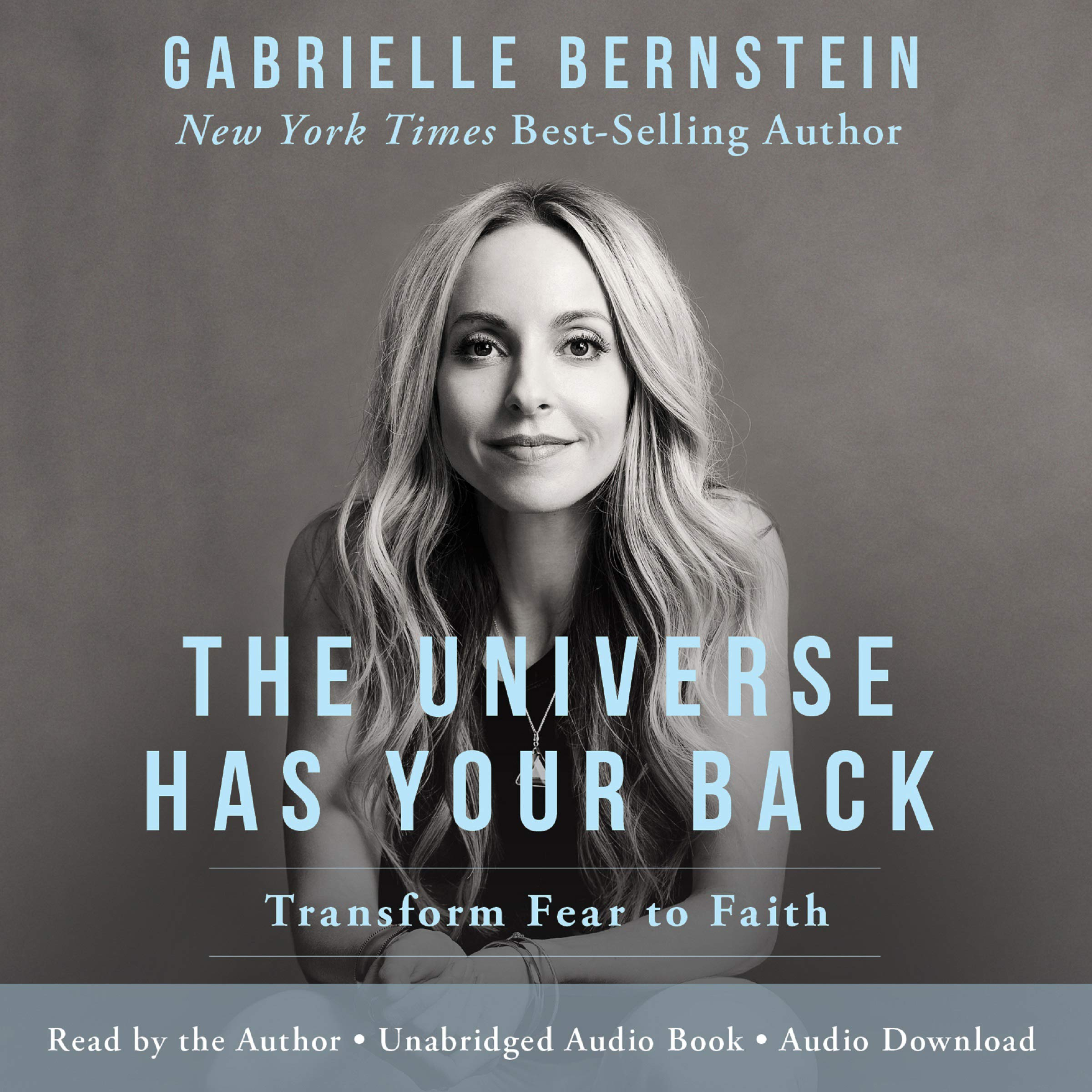 The Universe Has Your Back: Transform Fear into Faith