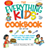 The Everything Kids' Cookbook: From  mac 'n cheese to double chocolate chip cookies - 90 recipes to have some finger-lickin' fun (Everything® Kids)