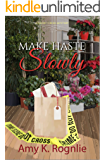 Make Haste Slowly (Short Creek Mysteries Book 1)