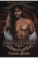 The Smuggler's Bride (Masterful Husbands Book 4) Kindle Edition