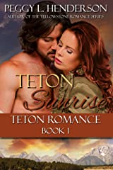 Teton Sunrise (Teton Romance Trilogy Book 1) Kindle Edition
