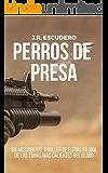 PERROS DE PRESA: Un absorbente thriller de espías en una de las zonas más calientes del globo (Serie Nolan nº1) (SERIE…
